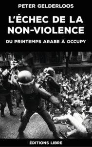 """Couverture du livre """"l'échec de la non violence"""" par Peter Gederloos publié aux éditions LIBRES."""