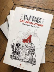 """Couverture de """"il était une fois les révolutions"""" le dernier ouvrage de Mathilde Larrère aux éditions du Détours."""
