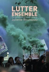 Couverture du livre Lutter Ensemble de Juliette Rousseau publié en 2018 aux éditions Cambourakis.