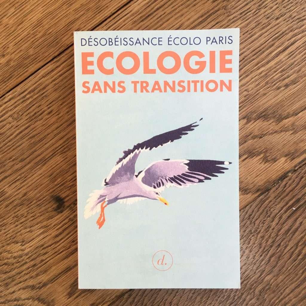 Desobeissance Ecolo livre écologie sans transitio
