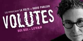 Volutes le podcast Radio Parleur La Volte luvan