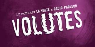Volutes, le podcast Radio Parleur La Volte